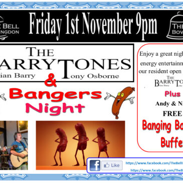 Friday 1st November , Live Music with The Barry Tones & Bangers Night! from 9pm!